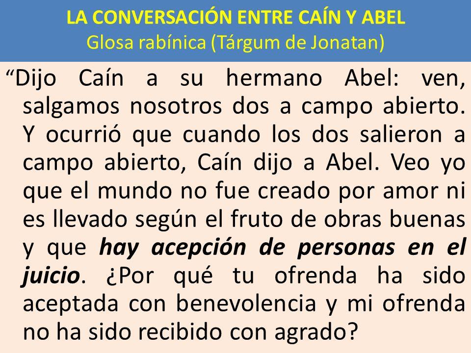 LA CONVERSACIÓN ENTRE CAÍN Y ABEL Glosa rabínica (Tárgum de Jonatan)