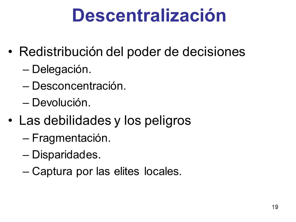 Descentralización Redistribución del poder de decisiones