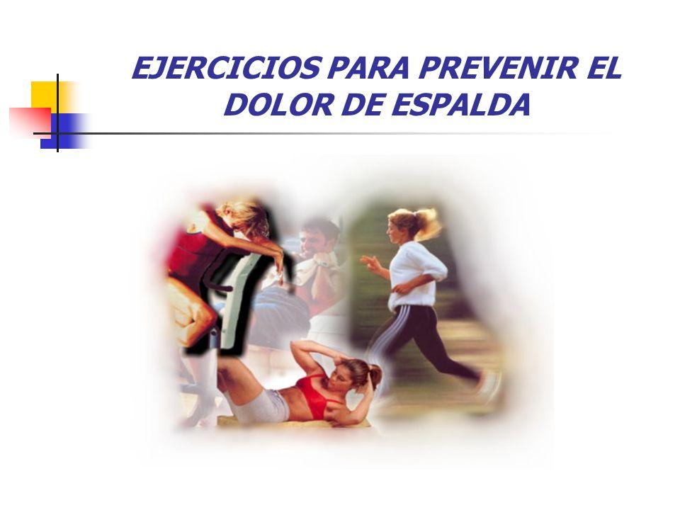 EJERCICIOS PARA PREVENIR EL DOLOR DE ESPALDA