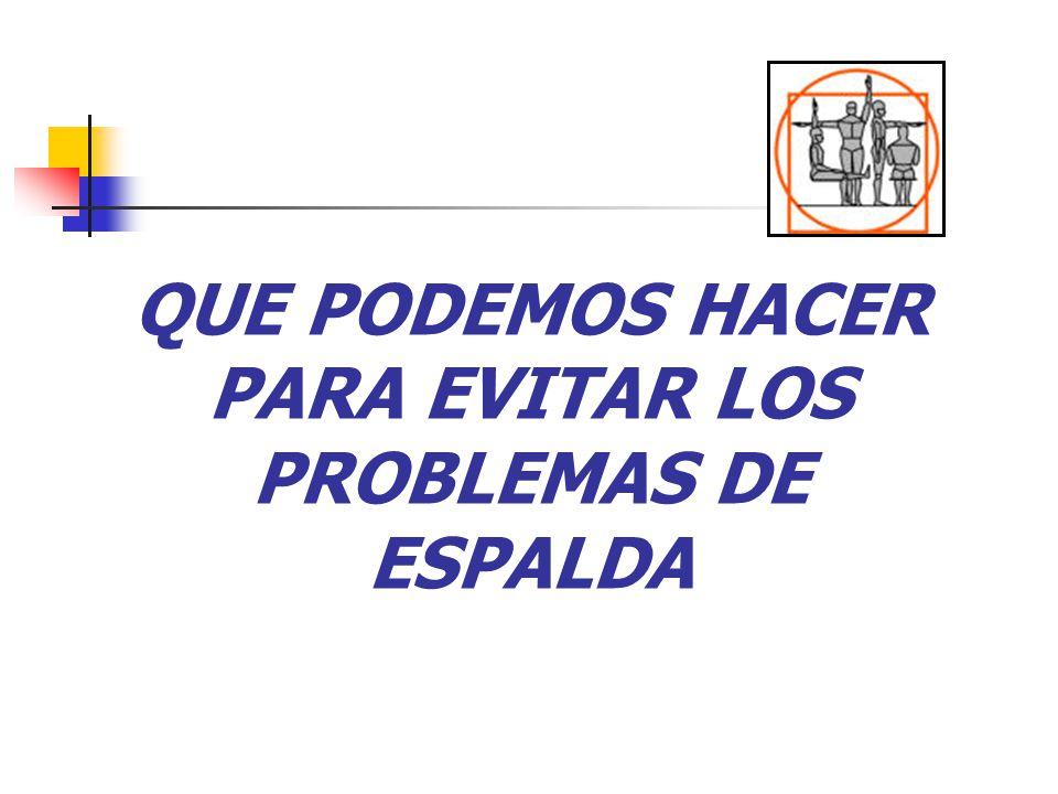 QUE PODEMOS HACER PARA EVITAR LOS PROBLEMAS DE ESPALDA