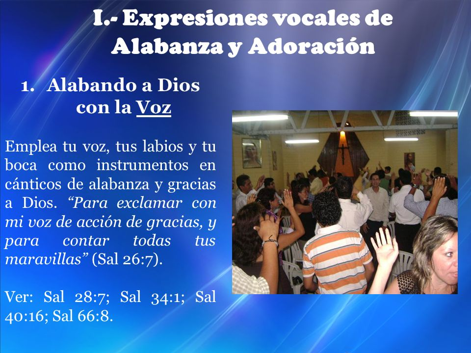 I.- Expresiones vocales de Alabanza y Adoración