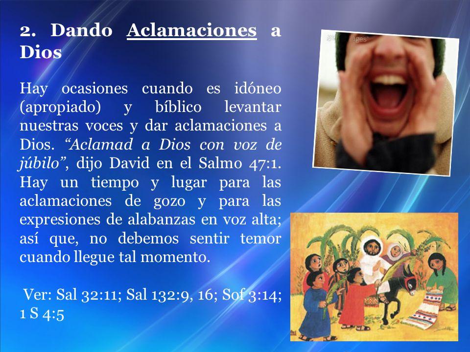 2. Dando Aclamaciones a Dios