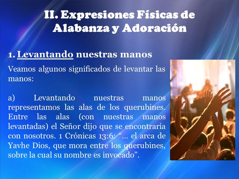 II. Expresiones Físicas de Alabanza y Adoración