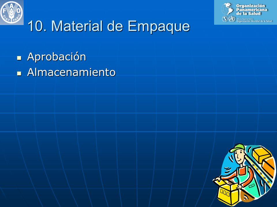 10. Material de Empaque Aprobación Almacenamiento Por ejemplo: