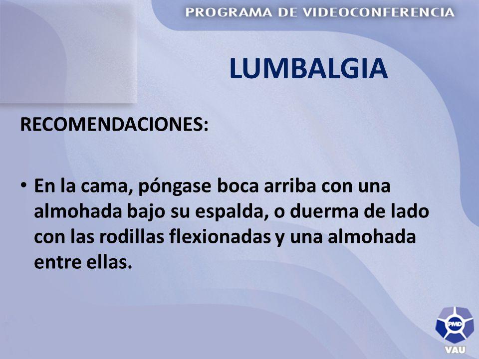 LUMBALGIA RECOMENDACIONES: