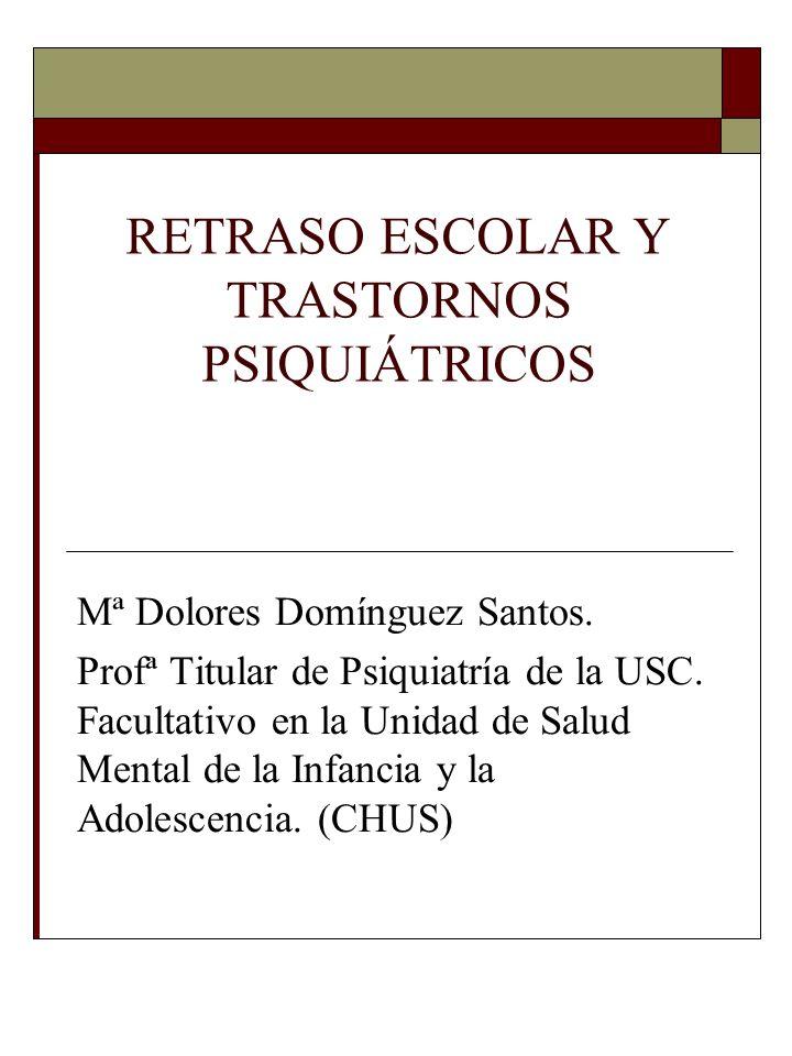 RETRASO ESCOLAR Y TRASTORNOS PSIQUIÁTRICOS