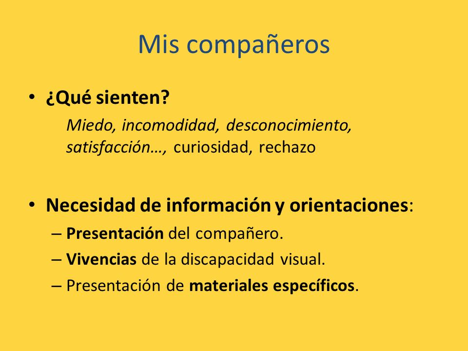 Mis compañeros ¿Qué sienten Necesidad de información y orientaciones: