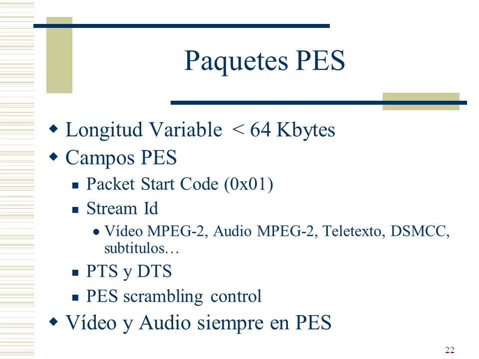 Paquetes PES Longitud Variable < 64 Kbytes Campos PES