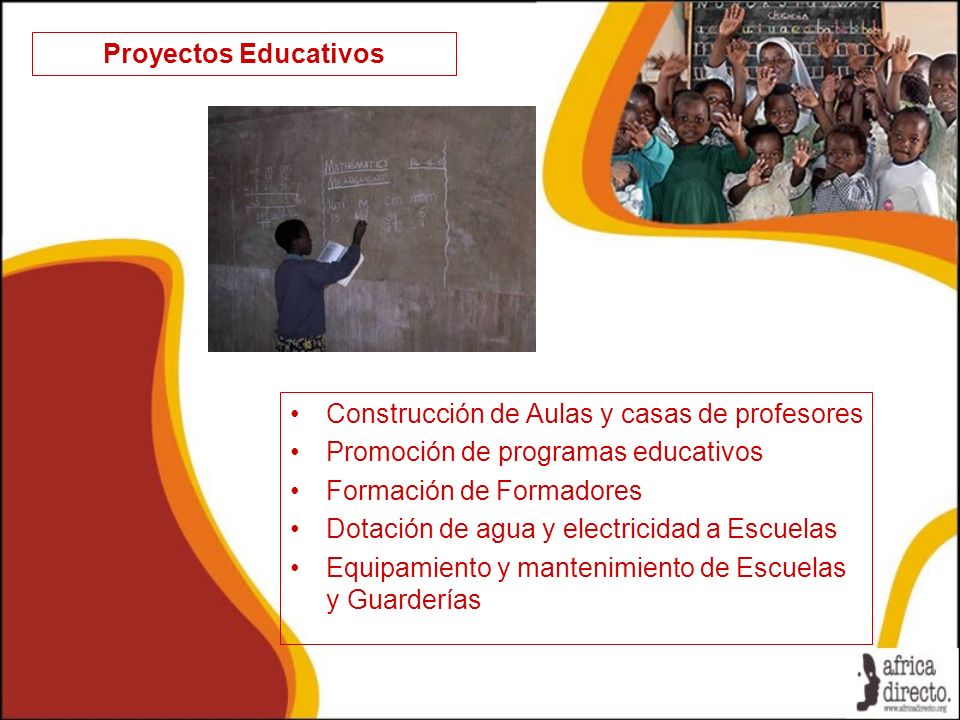 Proyectos Educativos Construcción de Aulas y casas de profesores. Promoción de programas educativos.