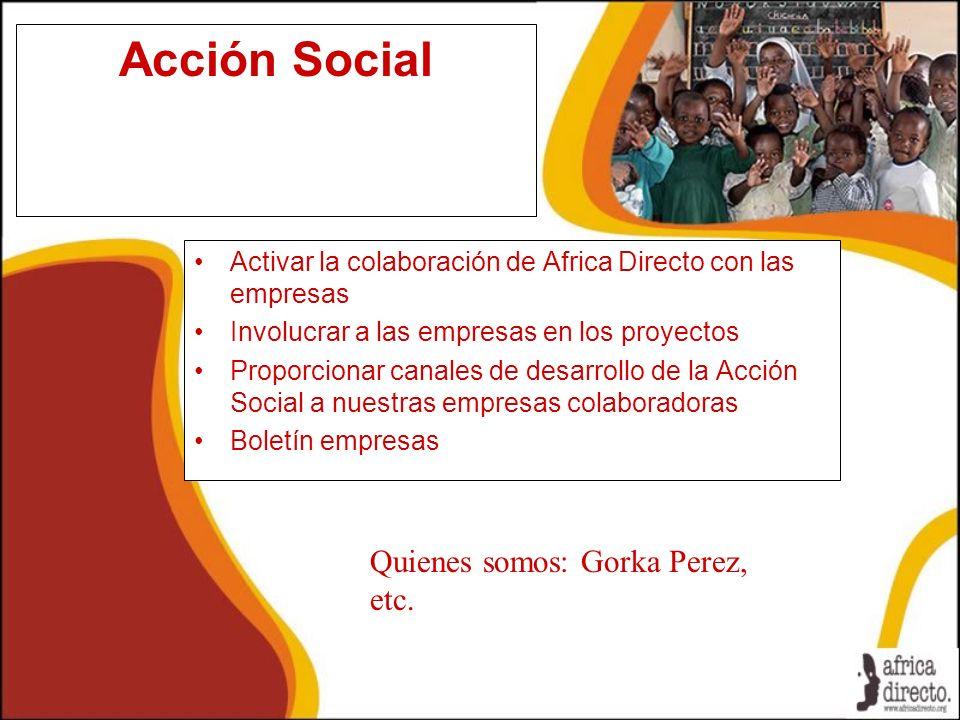 Acción Social Quienes somos: Gorka Perez, etc.