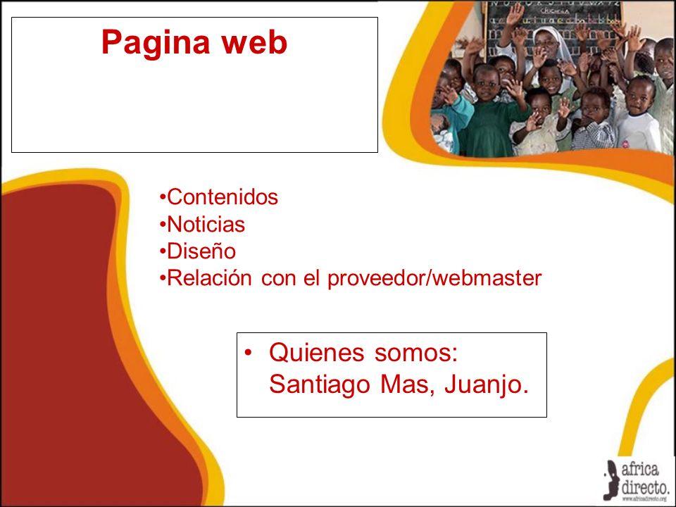 Pagina web Quienes somos: Santiago Mas, Juanjo. Contenidos Noticias