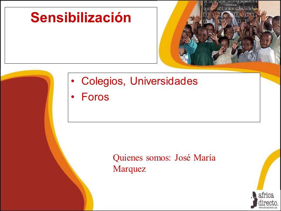 Sensibilización Colegios, Universidades Foros