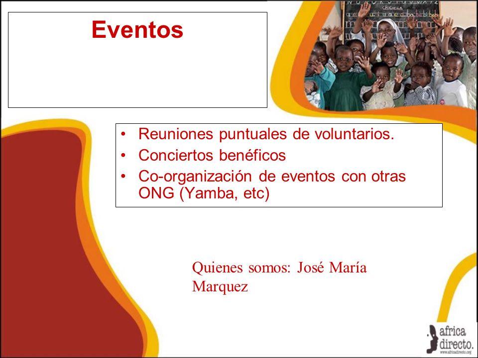 Eventos Reuniones puntuales de voluntarios. Conciertos benéficos