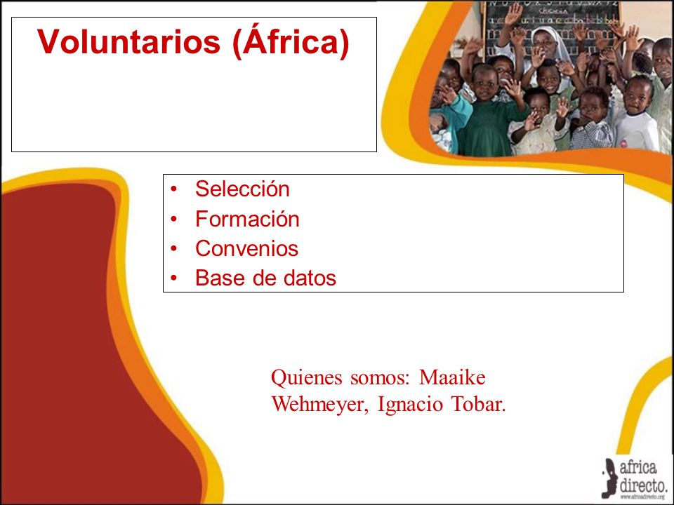 Voluntarios (África) Selección Formación Convenios Base de datos