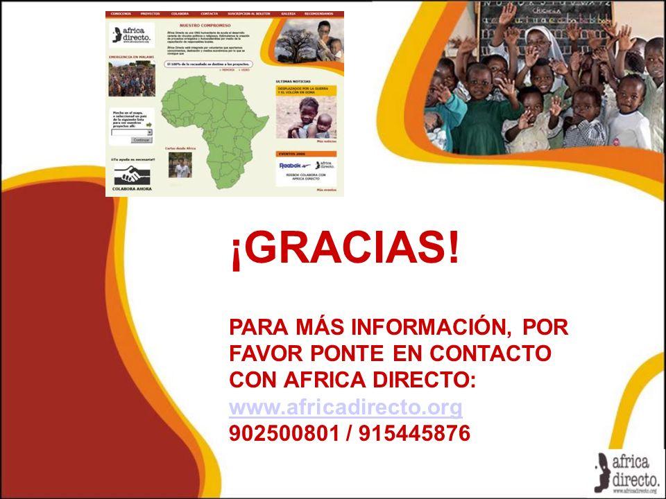 ¡GRACIAS! PARA MÁS INFORMACIÓN, POR FAVOR PONTE EN CONTACTO CON AFRICA DIRECTO: www.africadirecto.org.
