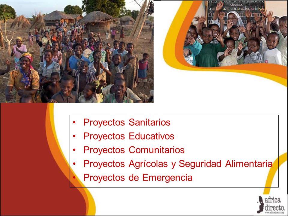 Proyectos Sanitarios Proyectos Educativos. Proyectos Comunitarios. Proyectos Agrícolas y Seguridad Alimentaria.