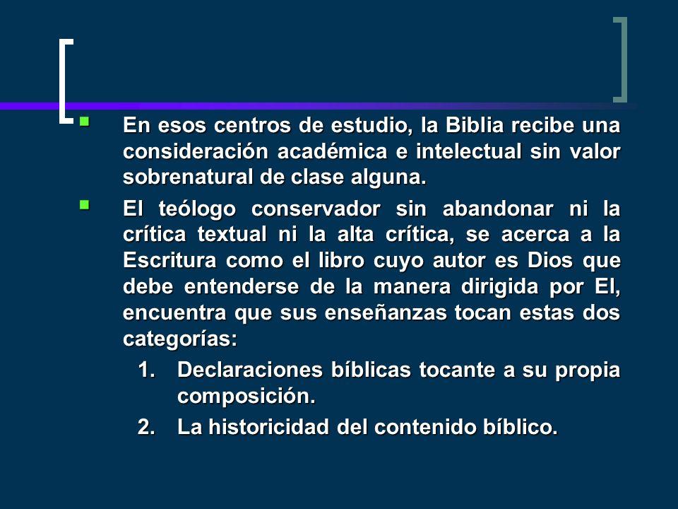 En esos centros de estudio, la Biblia recibe una consideración académica e intelectual sin valor sobrenatural de clase alguna.