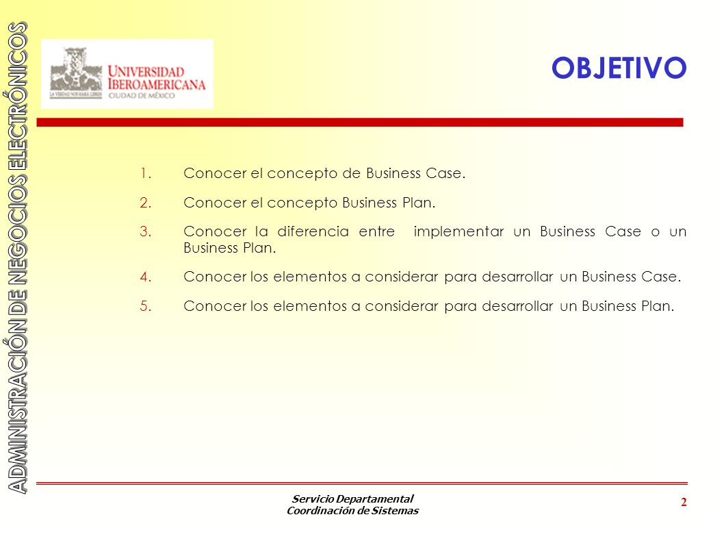 OBJETIVO Conocer el concepto de Business Case.