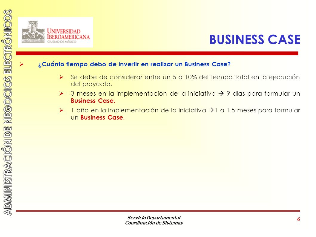 BUSINESS CASE ¿Cuánto tiempo debo de invertir en realizar un Business Case