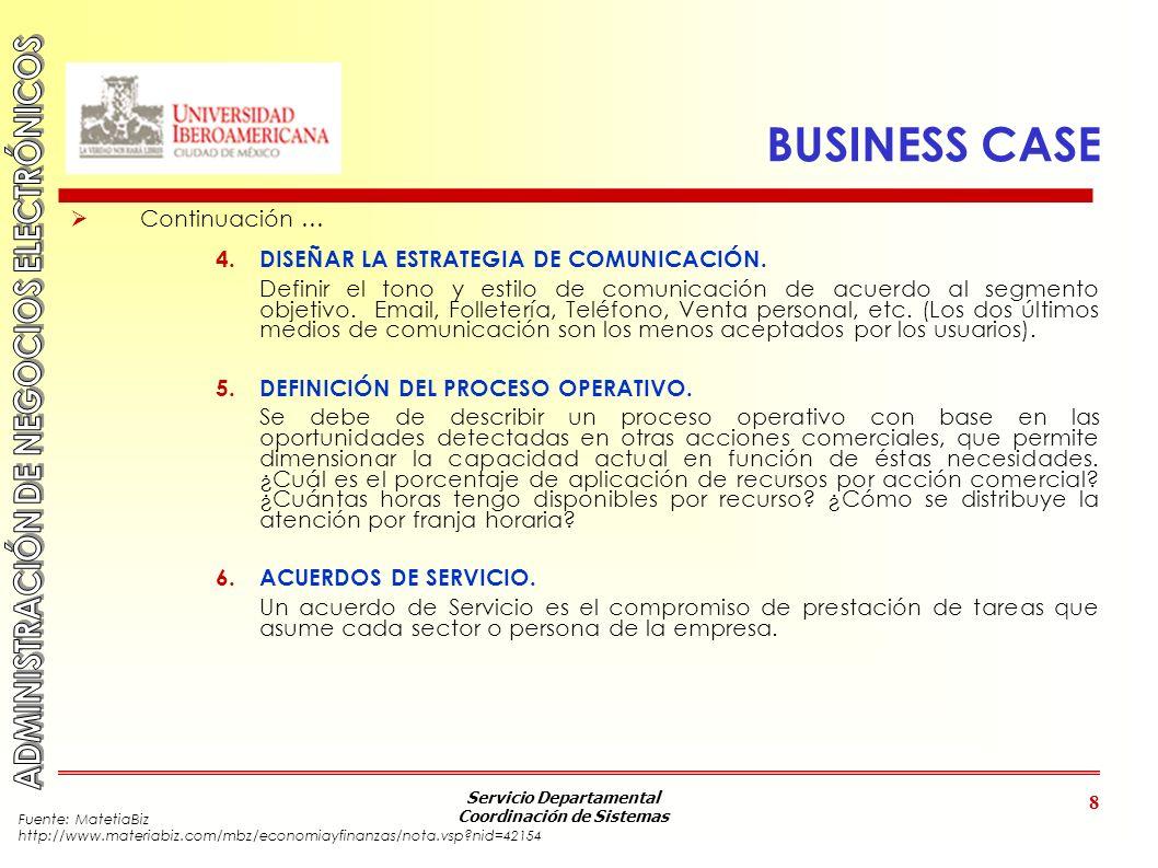 BUSINESS CASE Continuación … DISEÑAR LA ESTRATEGIA DE COMUNICACIÓN.