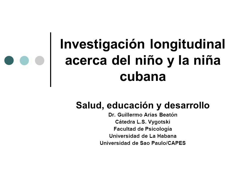 Investigación longitudinal acerca del niño y la niña cubana