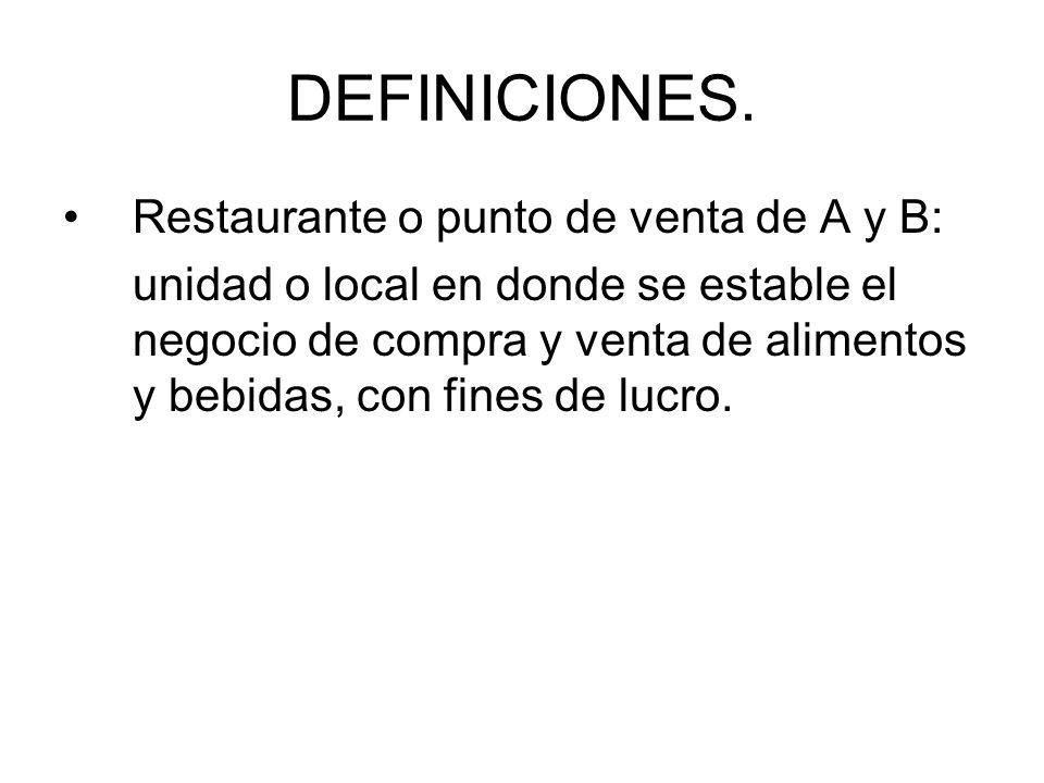 DEFINICIONES. Restaurante o punto de venta de A y B:
