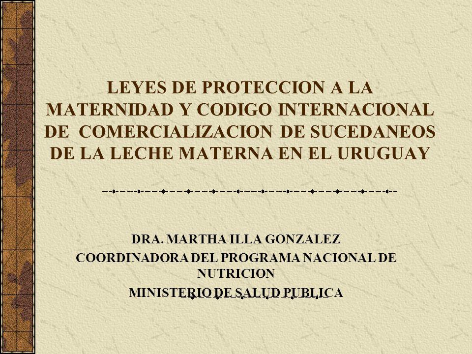 LEYES DE PROTECCION A LA MATERNIDAD Y CODIGO INTERNACIONAL DE COMERCIALIZACION DE SUCEDANEOS DE LA LECHE MATERNA EN EL URUGUAY