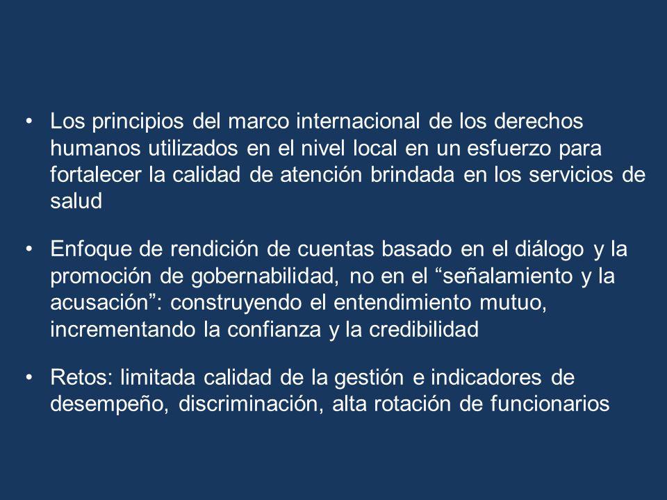 Los principios del marco internacional de los derechos humanos utilizados en el nivel local en un esfuerzo para fortalecer la calidad de atención brindada en los servicios de salud