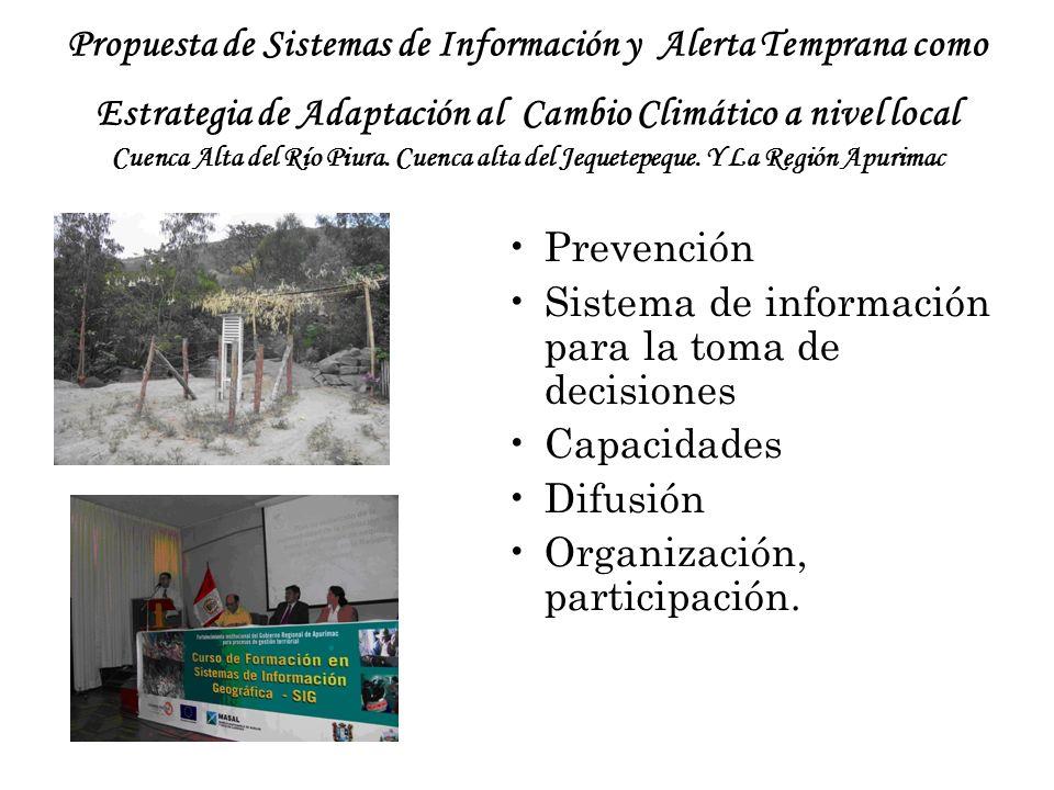 Propuesta de Sistemas de Información y Alerta Temprana como Estrategia de Adaptación al Cambio Climático a nivel local Cuenca Alta del Río Piura. Cuenca alta del Jequetepeque. Y La Región Apurimac