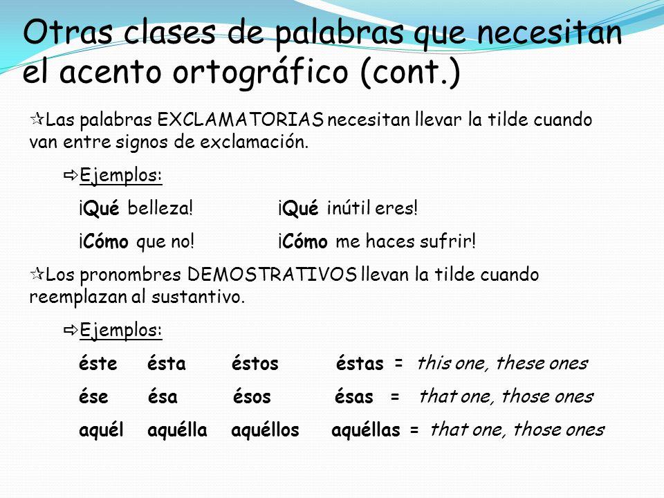 Otras clases de palabras que necesitan el acento ortográfico (cont.)