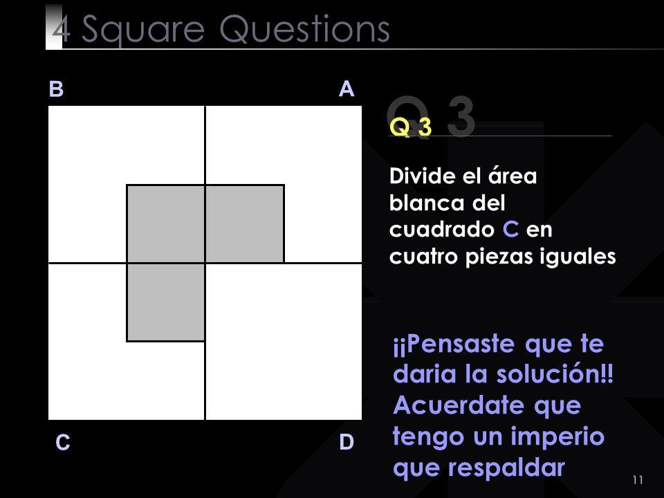 Q 3 4 Square Questions Q 3 ¡¡Pensaste que te daria la solución!!