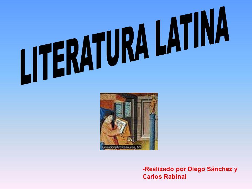 LITERATURA LATINA -Realizado por Diego Sánchez y Carlos Rabinal
