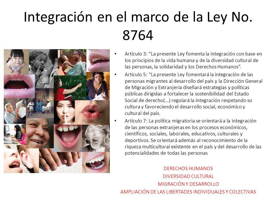 Integración en el marco de la Ley No. 8764