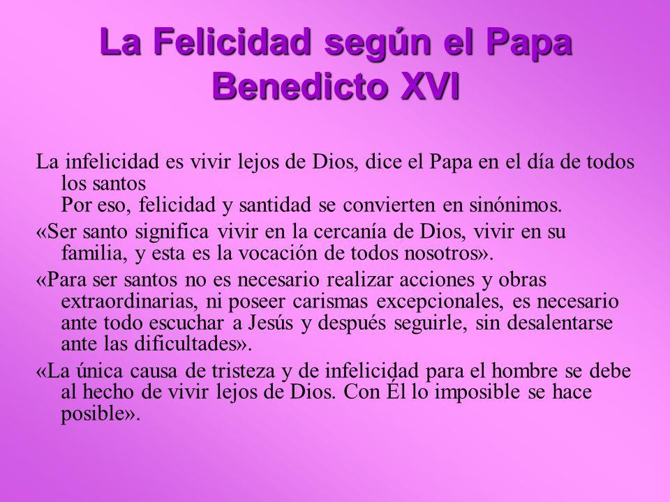 La Felicidad según el Papa Benedicto XVI