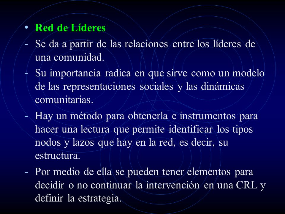 Red de Líderes Se da a partir de las relaciones entre los líderes de una comunidad.