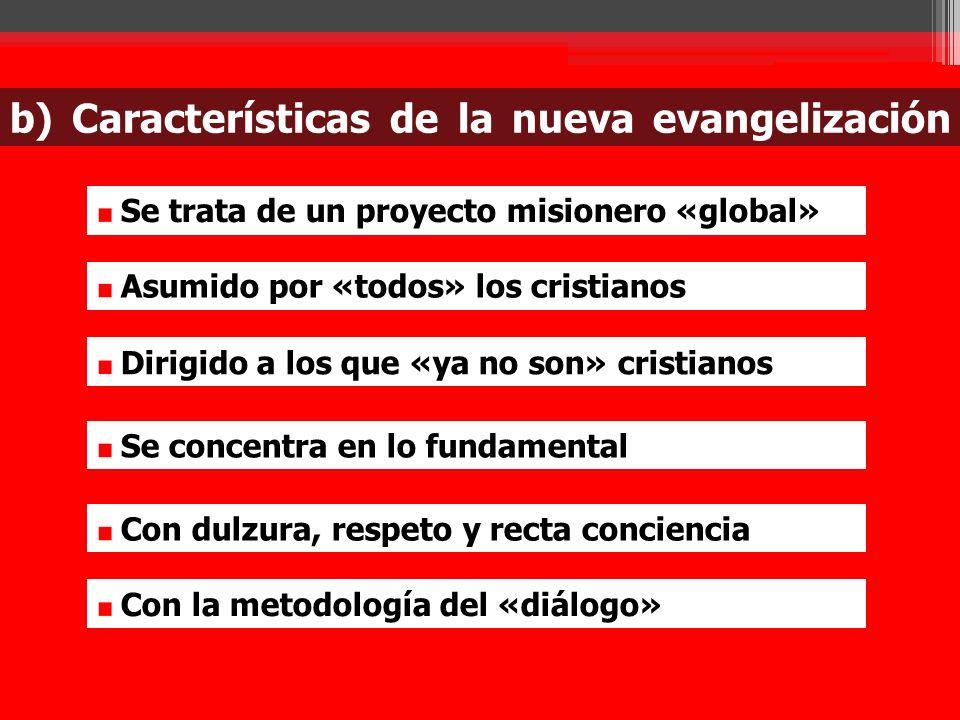 b) Características de la nueva evangelización