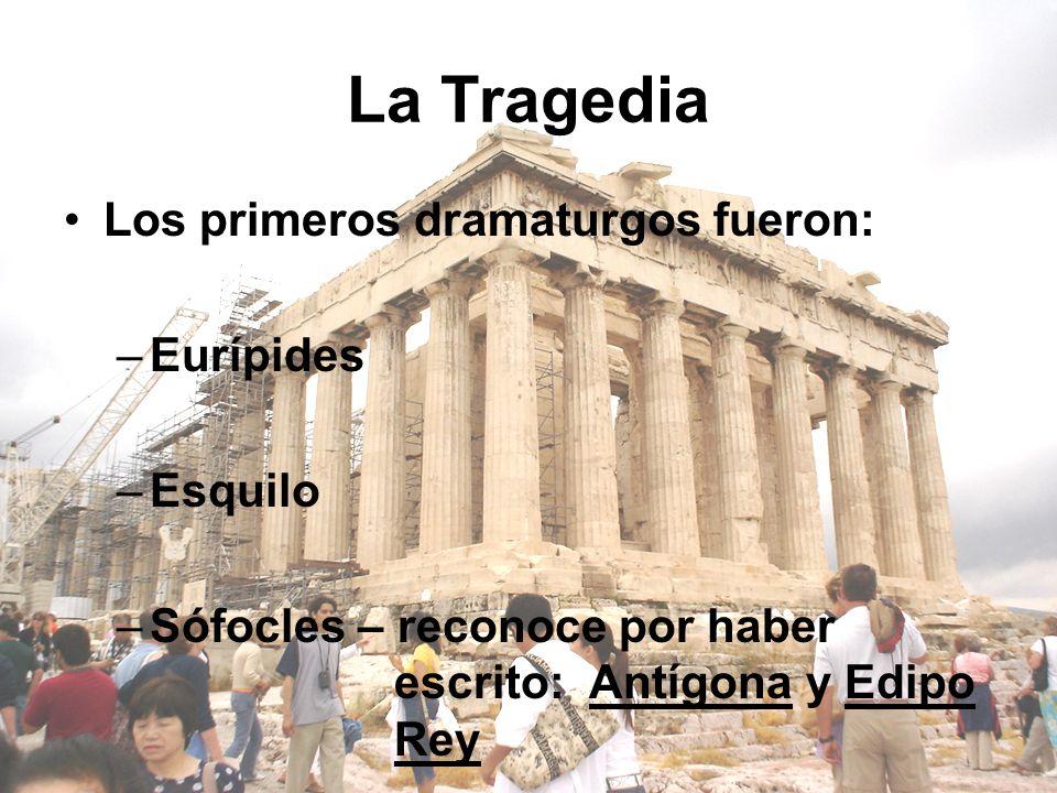 La Tragedia Los primeros dramaturgos fueron: Eurípides Esquilo