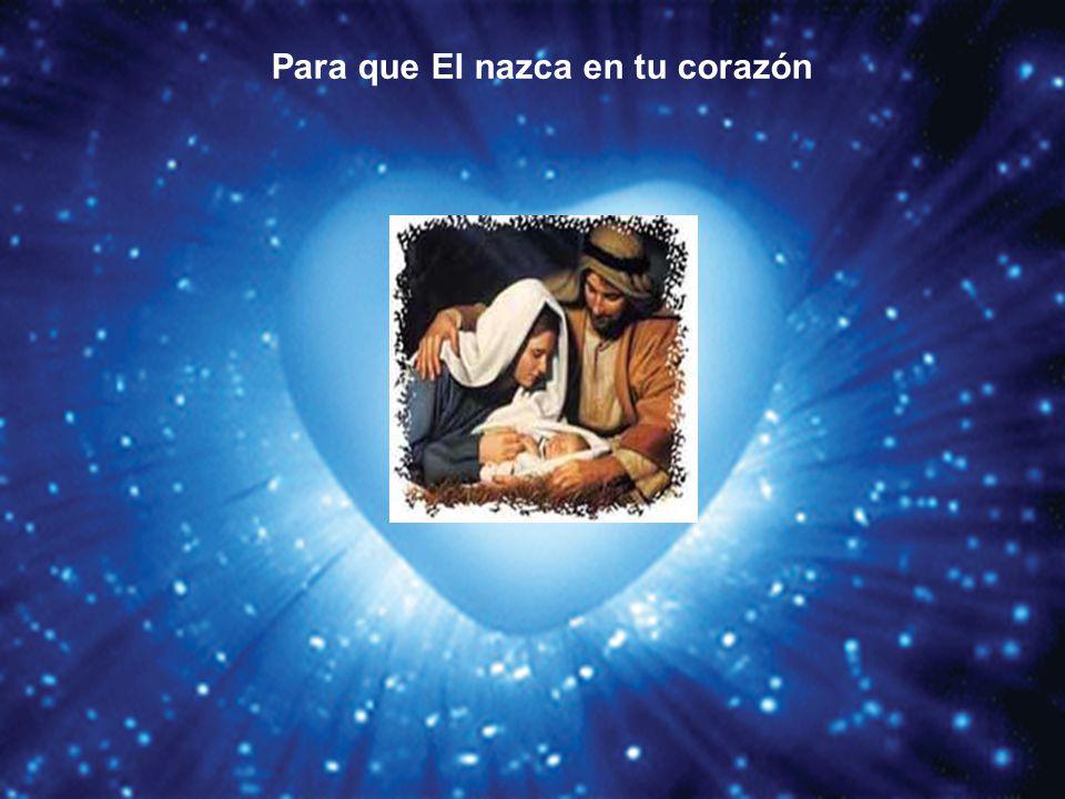 Para que El nazca en tu corazón