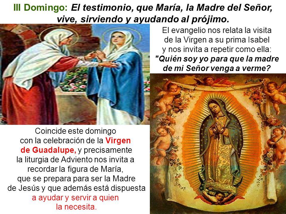Quién soy yo para que la madre de mi Señor venga a verme