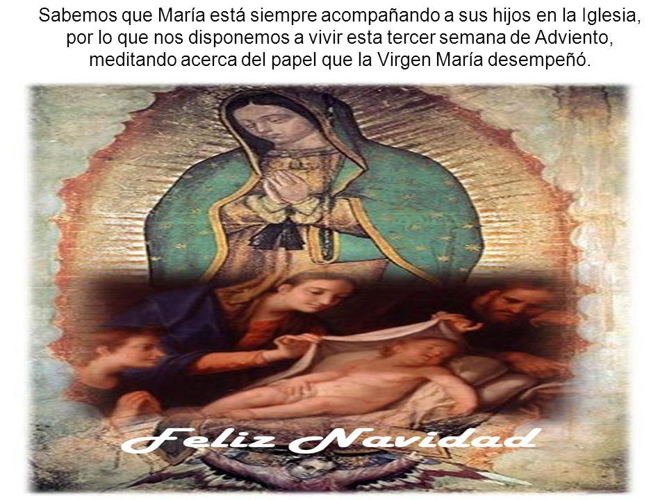 Sabemos que María está siempre acompañando a sus hijos en la Iglesia,