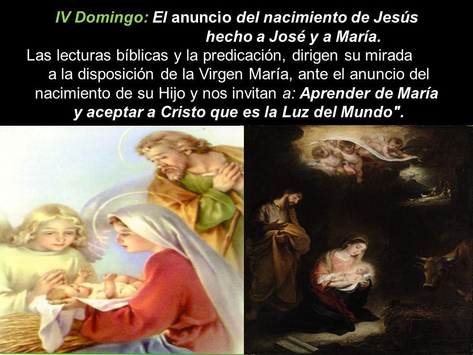 IV Domingo: El anuncio del nacimiento de Jesús hecho a José y a María.