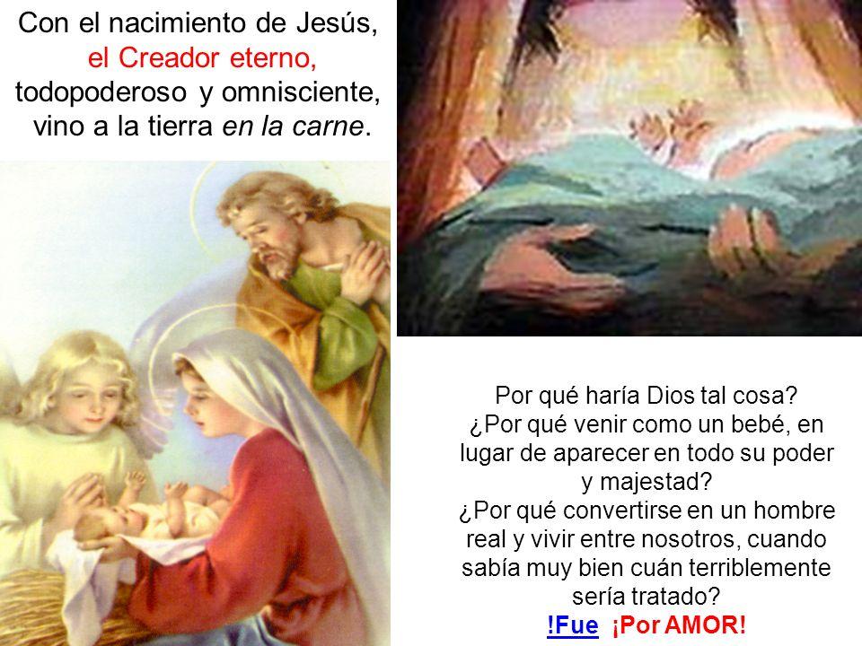 Con el nacimiento de Jesús, el Creador eterno,