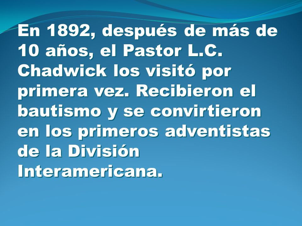 En 1892, después de más de 10 años, el Pastor L. C