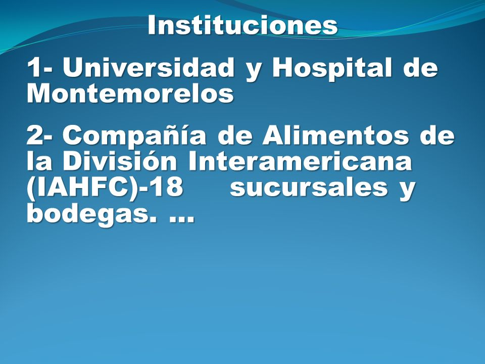 Instituciones 1- Universidad y Hospital de Montemorelos.