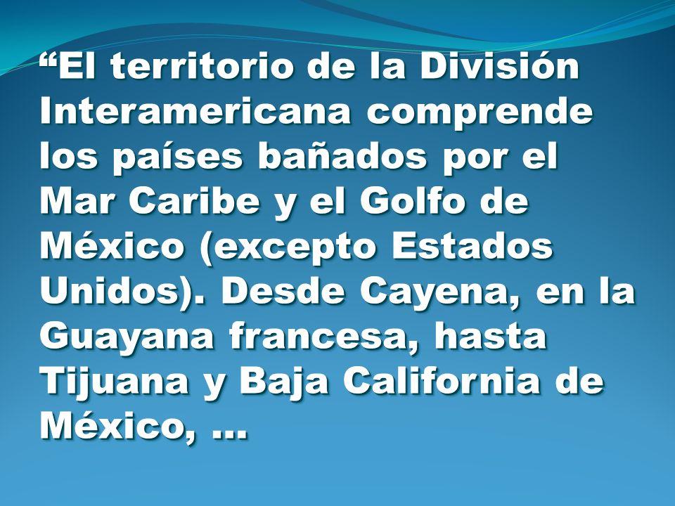 El territorio de la División Interamericana comprende los países bañados por el Mar Caribe y el Golfo de México (excepto Estados Unidos).