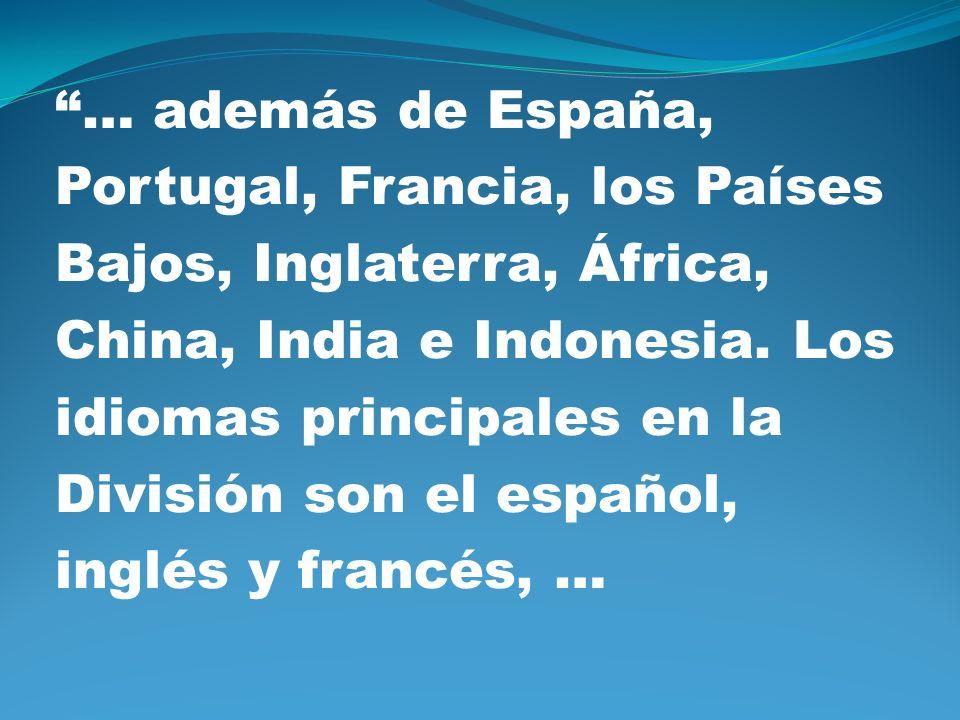 … además de España, Portugal, Francia, los Países Bajos, Inglaterra, África, China, India e Indonesia.