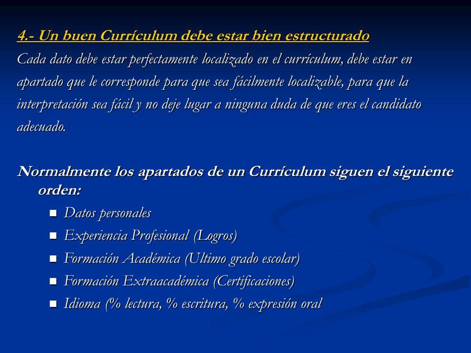 4.- Un buen Currículum debe estar bien estructurado