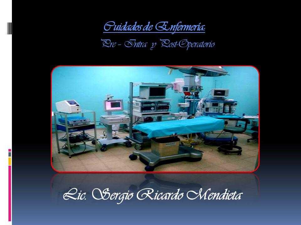 Cuidados de Enfermería: Pre – Intra y Post-Operatorio Lic