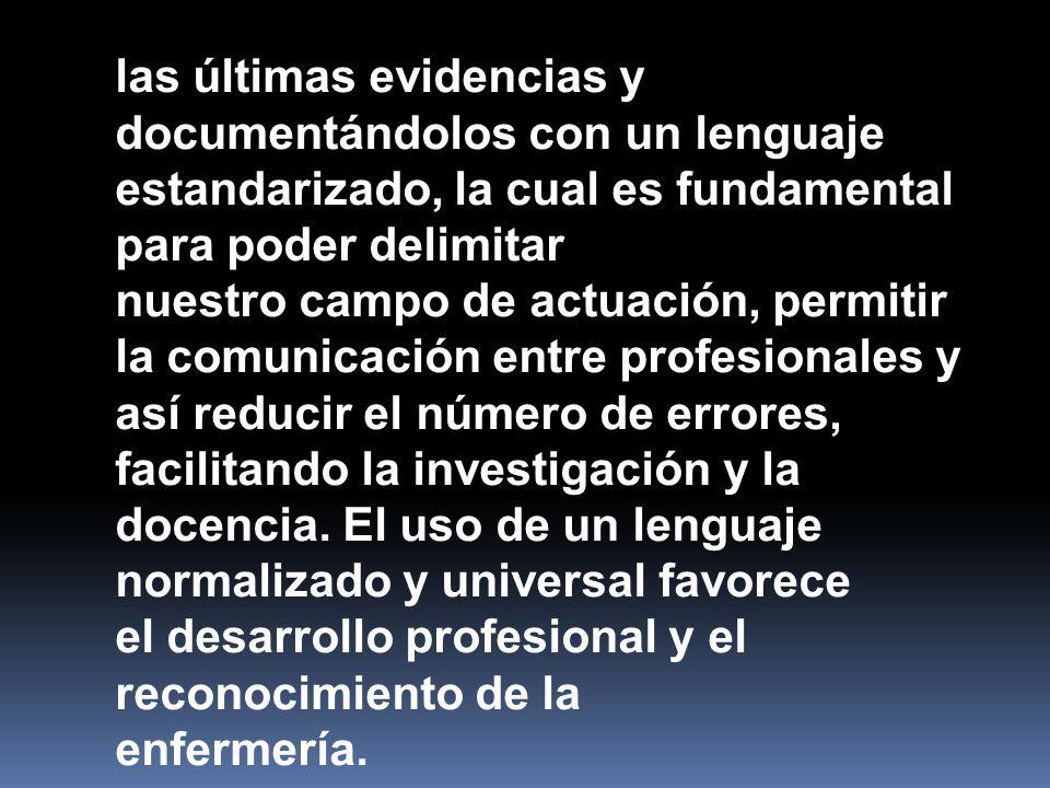 las últimas evidencias y documentándolos con un lenguaje estandarizado, la cual es fundamental para poder delimitar