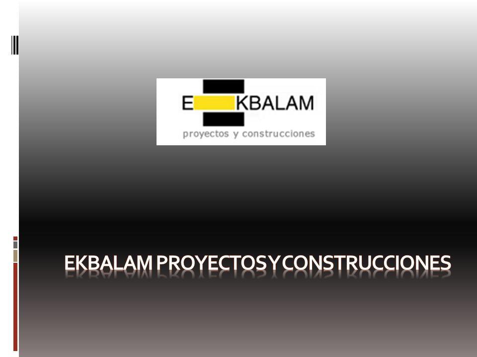 EKBALAM PROYECTOS Y CONSTrucciones